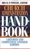Church Administration Handbook, Bruce P. Powers, 0805410619