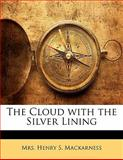 The Cloud with the Silver Lining, Henry S. MacKarness, 1141300613