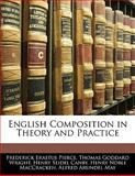 English Composition in Theory and Practice, Frederick Erastus Pierce and Thomas Goddard Wright, 1142390616