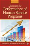Measuring the Performance of Human Service Programs, Martin, Lawrence L. and Kettner, Peter M., 141297061X