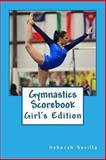 Gymnastics Scorebook, Deborah Sevilla, 1493780611