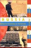 Russia Between Yesterday and Tomorrow : Russians Speak Out on Politics, Religion, Sex and America, Pruska-Carroll, Marika, 1550650610