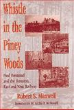 Whistle in the Piney Woods, Robert S. Maxwell, 157441061X