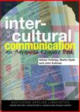 Intercultural Communication : An Advanced Resource Book for Students, Holliday, Adrian and Kullman, John, 0415270618