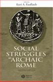 Social Struggles in Archaic Rome : New Perspectives on the Conflict of the Orders, , 1405100613