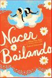 Nacer Bailando (Dancing Home), Alma Flor Ada and Gabriel M. Zubizarreta, 1442420618
