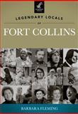 Legendary Locals of Fort Collins, Barbara Fleming, 1467100617
