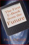The First e-Book from the Future, Paul Holmes, 1479150614