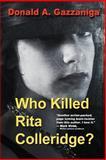 Who Killed Rita Colleridge, Donald Gazzaniga, 1480280615