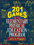 201 Games for the Elementary Physical Education Program, Poppen, Jerry D., 0130420611