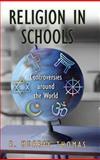 Religion in Schools, R. Murray Thomas, 0275990613