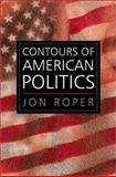 The Contours of American Politics 9780745620619