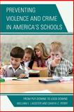 Preventing Violence and Crime in America's Schools, Lassiter/Perry, 0810890615