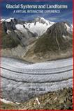 Glacial Systems and Landforms, Ryan C. Bell, 0857280619