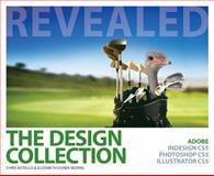 The Design Collection Revealed : Adobe Indesign CS5, Photoshop CS5 and Illustrator CS5, Botello, Chris and Reding, Elizabeth Eisner, 1111130612