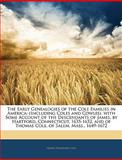 The Early Genealogies of the Cole Families in Americ, Frank Theodore Cole, 1145960618