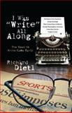 I Was Write All Along, Richard Dietl, 1432750615