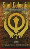 Soul Celestial Volume 1 : A Bible of Humanity for Supreme Wisdom, Thind, Bhagat Singh, 1932630619
