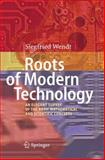 Roots of Modern Technology : An Elegant Survey of the Basic Mathematical and Scientific Concepts, Wendt, Siegfried, 364212061X