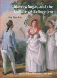 Slavery, Sugar, and the Culture of Refinement : Picturing the British West Indies, 1700-1840, Kriz, Kay Dian, 0300140622