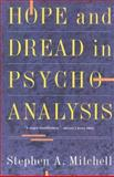 Hope and Dread in Psychoanalysis, Stephen A. Mitchell, 0465030629