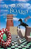 Across the Board : The Mathematics of Chessboard Problems, Watkins, John J., 0691130620