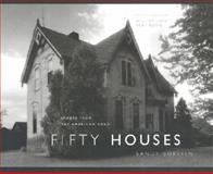 Fifty Houses : Images from the American Road, Sorlien, Sandy, 0801870623