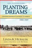 Planting Dreams, Linda Hubalek, 148009062X
