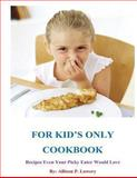 For Kid's Only Cookbook, Allison Lowery, 1484050622