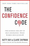Real Confidence, Katty Kay and Claire Shipman, 006223062X