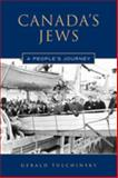 Canada's Jews : A People's Journey, Tulchinsky, Gerald, 0802090621