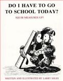 Do I Have to Go to School Today?, Larry Shles, 0915190621