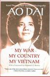 Ao Dai - My War, My Country, My Vietnam, Xuan Phuong and Danièle Mazingarbe, 0971840628