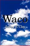 Waco, James B. Clay, 1462640621