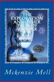The Exploration and Other Tales of Wonder, McKenzie Mell, 1483980626