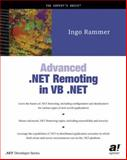 Advanced . NET Remoting in VB . NET, Rammer, Ingo, 1590590627