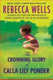 The Crowning Glory of Calla Lily Ponder, Rebecca Wells, 0060930624