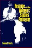 Revenge of the Women's Studies Professor, Morris, Bonnie J., 0253220629