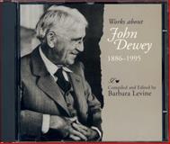Works about John Dewey, 1886-1995, , 0809320622