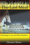 The Last Meal, Dennis Shere, 0982720629