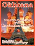 Okhrana : The Paris Operations of the Russian Imperial Police, Fischer, Ben B. and Central Intelligence Agency, 1410220621