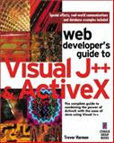 Web Developer's Guide to Visual J++ and ActiveX, Harmon, Trevor, 1576100626