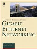 Gigabit Ethernet Networking, Cunningham, David and Lane, Bill, 1578700620