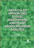 Molecular Approaches to Soil, Rhizosphere and Plant Microorganism Analysis, Cooper, John E. and Rao, J. R., 1845930622