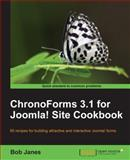 ChronoForms 1.3 for Joomla! Site Cookbook : 80 Recipes for Building Attractive and Interactive Joomla! Forms, Janes, Bob, 1849510628