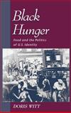 Black Hunger : Food and the Politics of U. S. Identity, Witt, Doris, 0195110625