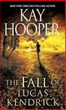 The Fall of Lucas Kendrick, Kay Hooper, 0553590626