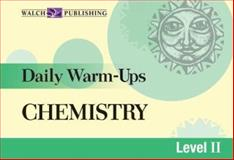 Daily Warm-Ups for Chemistry, Walch Publishing Staff, 0825150620