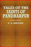 Tales of the Saints of Pandharpur, C. Kincaid, 1494300621
