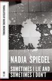 Sometimes I Lie and Sometimes I Don't, Spiegel, Nadja, 1628970626